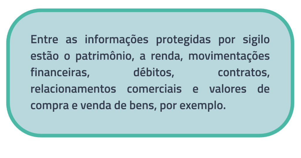 Informações protegidas por sigilo fiscal e bancário