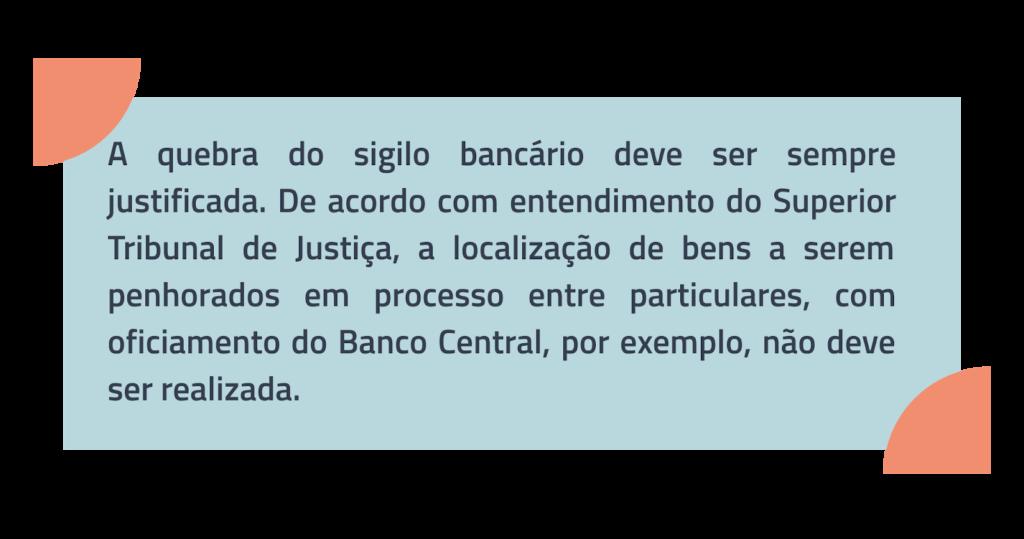 Justificação da quebra do sigilo fiscal e bancário